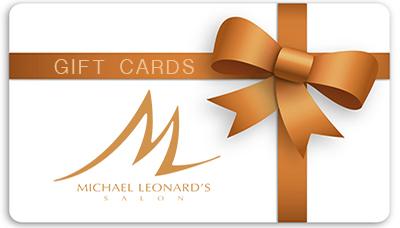 Gift Cards - Michael Leonard's Hair salon